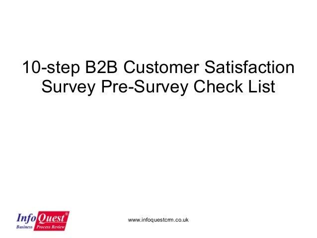 www.infoquestcrm.co.uk 10-step B2B Customer Satisfaction Survey Pre-Survey Check List