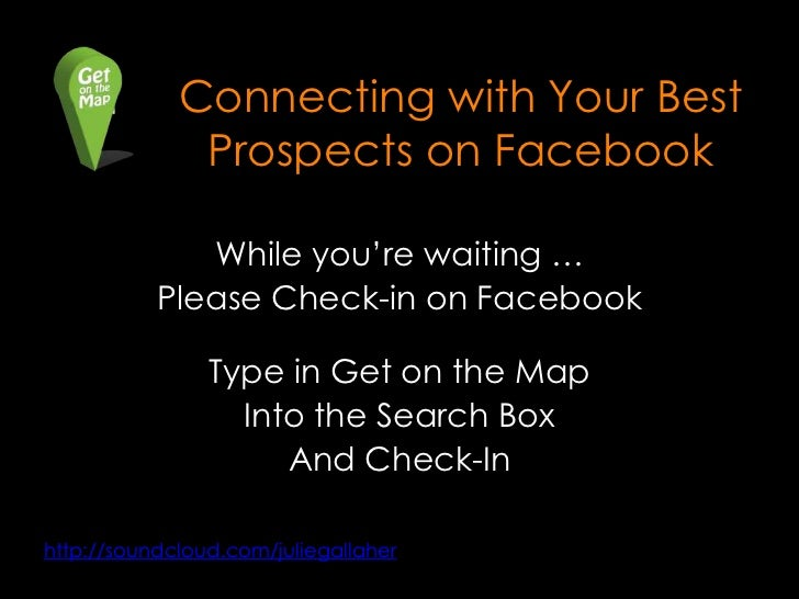 Connecting with Your Best              Prospects on Facebook              While you're waiting …           Please Check-in...