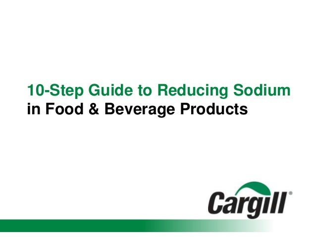 10-Step Guide to Reducing Sodiumin Food & Beverage Products