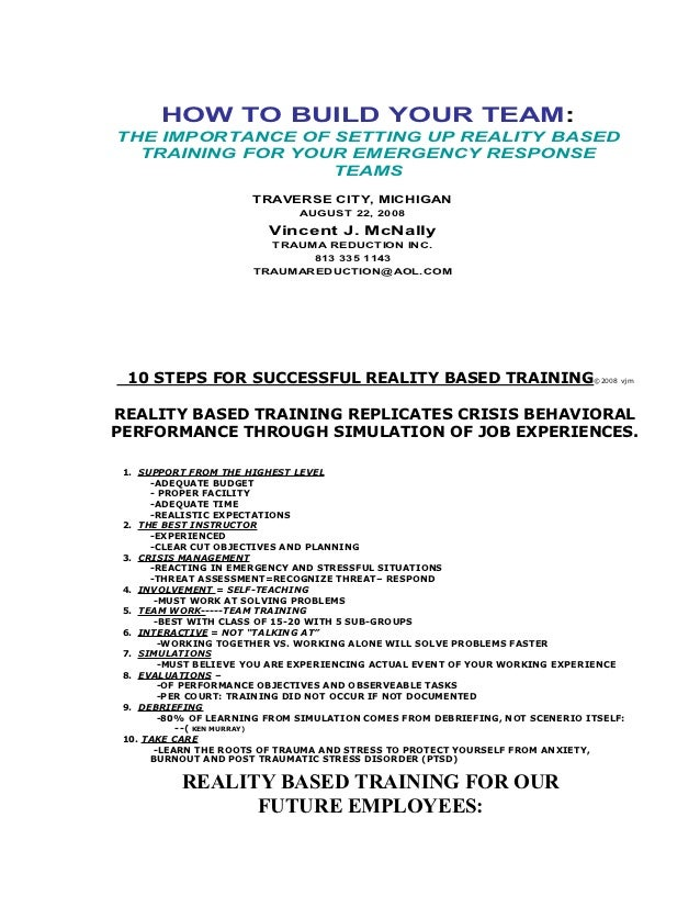 HOW TO BUILD YOUR TEAM:THE IMPORTANCE OF SETTING UP REALITY BASED  TRAINING FOR YOUR EMERGENCY RESPONSE                  T...
