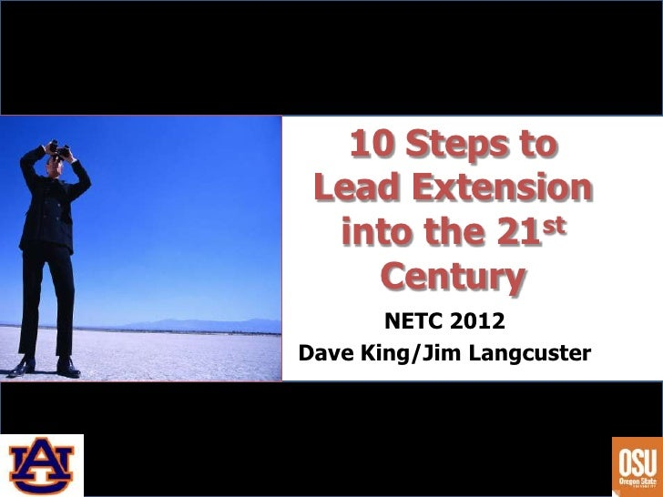 10 Steps to Lead Extension  into the 21st    Century       NETC 2012Dave King/Jim Langcuster