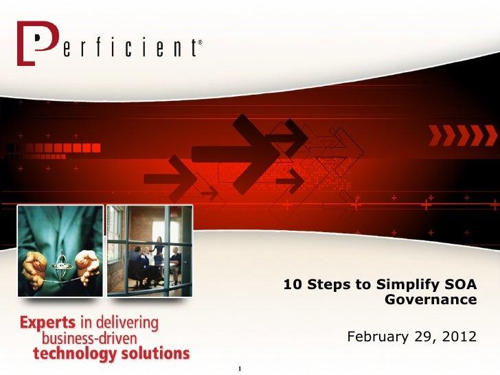 10 Steps to Simplify SOA Governance February 29, 2012