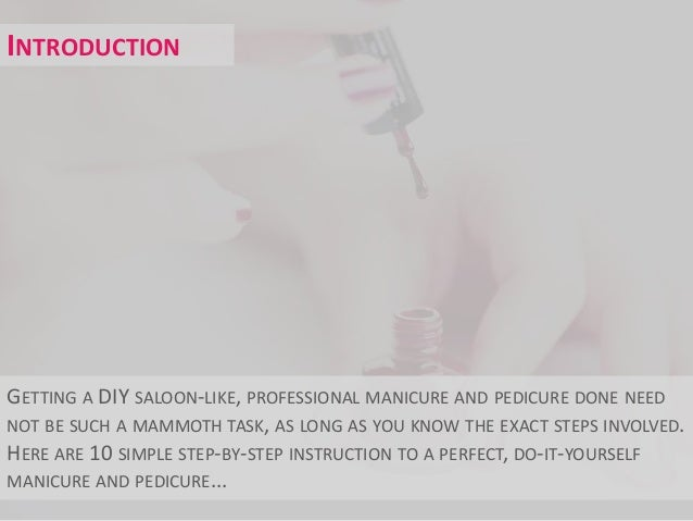 10 steps to a perfect do it yourself manicure and pedicure com 2 introduction getting a diy saloon like professional manicure and pedicure solutioingenieria Choice Image