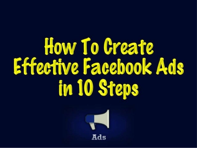 10 Steps to Creating Effective Facebook Ads