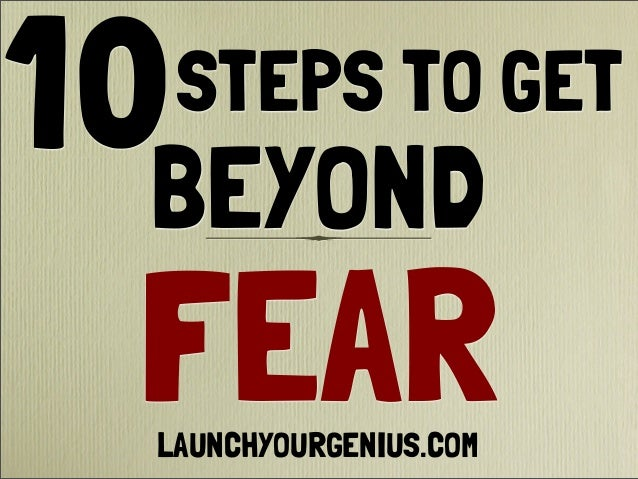 STEPS TO GET FEAR 10BEYOND LAUNCHYOURGENIUS.COM