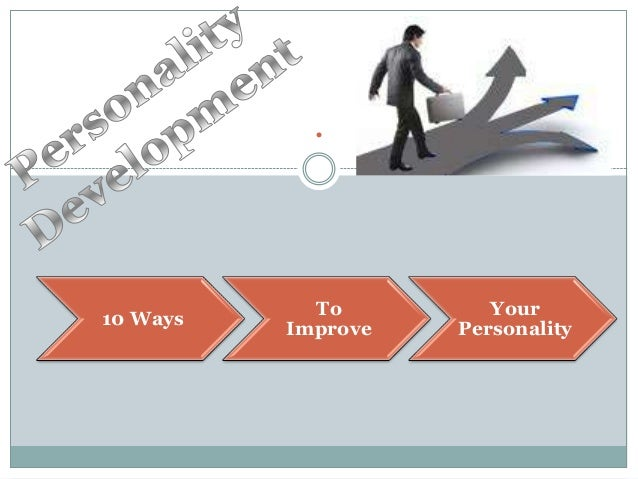 .            To         Your10 Ways          Improve   Personality