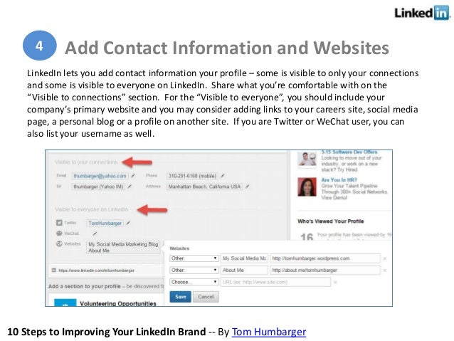 10 Steps to Improving Your LinkedIn Brand -- By Tom Humbarger LinkedIn lets you add contact information your profile – som...