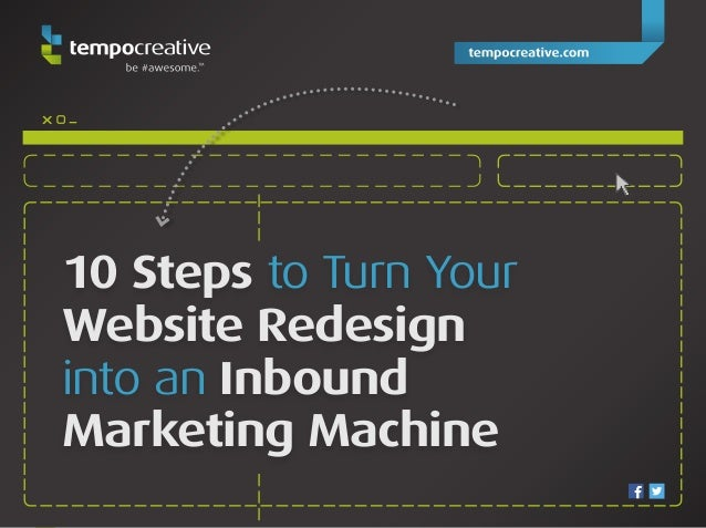 x _10 Steps to Turn YourWebsite Redesigninto an InboundMarketing Machine