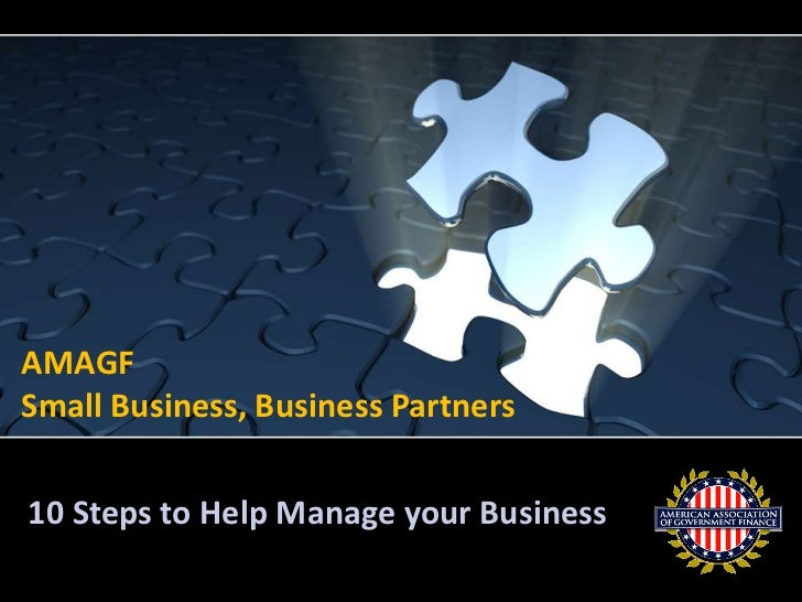AMAGF <br />Small Business, Business Partners<br />10 Steps to Help Manage your Business<br />