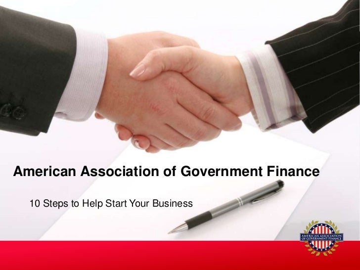 American Association of Government Finance<br />10 Steps to Help Start Your Business<br />