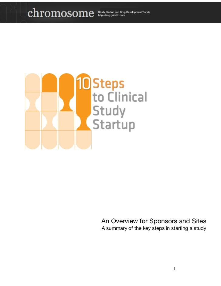 An Overview for Sponsors and Sites    A summary of the key steps in starting a study!                                  1