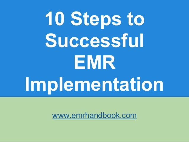 implementation of an emr Electronic medical record (emr) implementation efforts face many challenges,  including individual and organizational barriers and concerns about loss of.