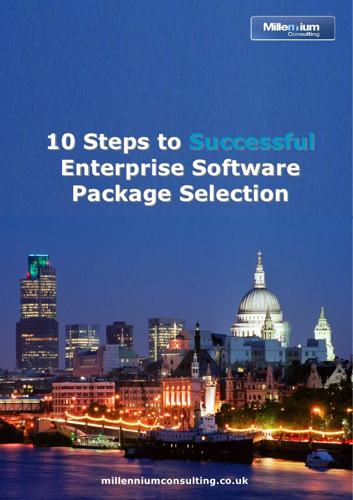 10 Steps to Successful  Enterprise Software   Package Selection         millenniumconsulting.co.uk