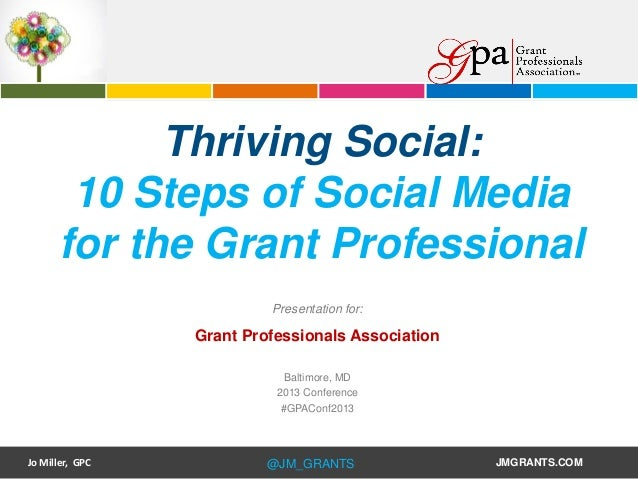 Thriving Social: 10 Steps of Social Media for the Grant Professional Presentation for:  Grant Professionals Association Ba...
