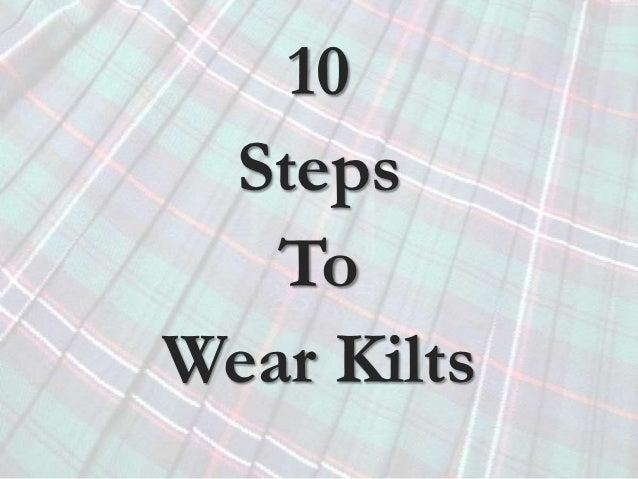 10 Steps   ToWear Kilts