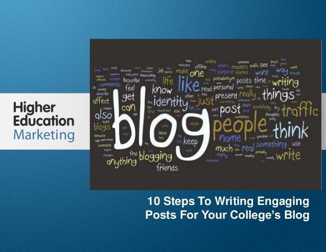 10 Steps To Writing Engaging Posts For Your College's Blog Slide 1 10 Steps To Writing Engaging Posts For Your College's B...