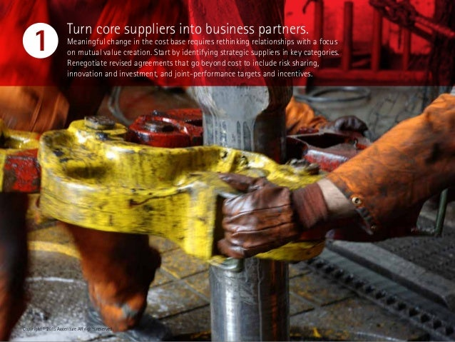 Turn core suppliers into business partners. Meaningful change in the cost base requires rethinking relationships with a fo...