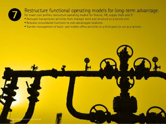 Restructure functional operating models for long-term advantage. For lower cost profiles, restructure operating models for...