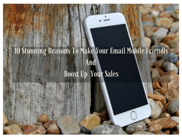 10 Stunning Reasons To Make Your Email Mobile Friendly And Boost Up Your Sales
