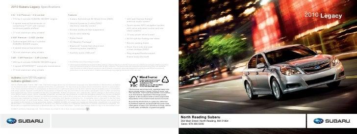 2010 Subaru Legacy Specifications  2.5i – 2.5i Premium – 2.5i Limited                                       Features      ...