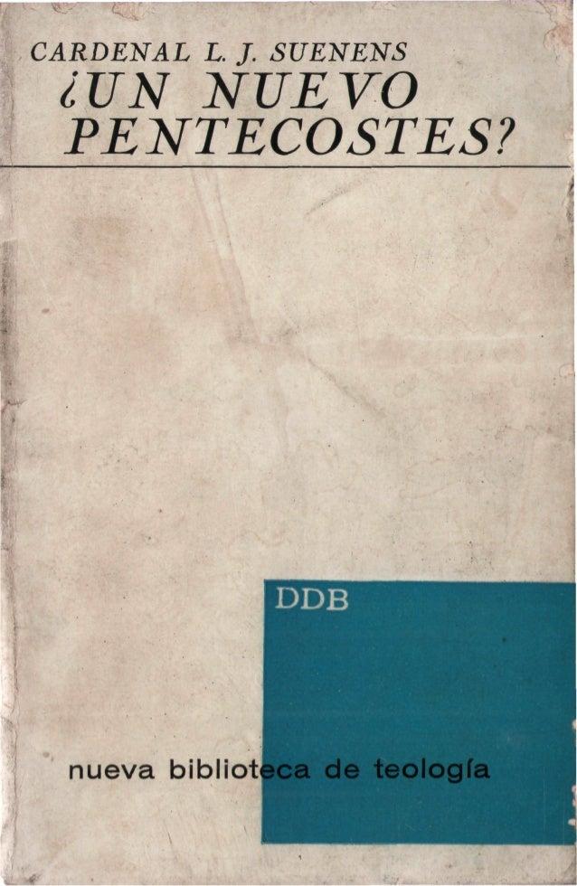 CARDENAL L. J. SUENENS ¿UN NUEVO PENTECOSTÉS? W:' • ' 1 nueva bibliot j DDB sea de teología