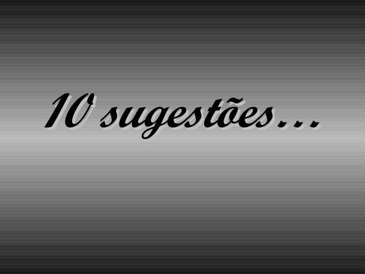 10 sugestões…