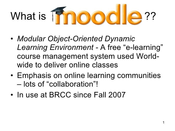 "What is  ?? <ul><li>Modular Object-Oriented Dynamic Learning Environment -  A free ""e-learning"" course management system u..."