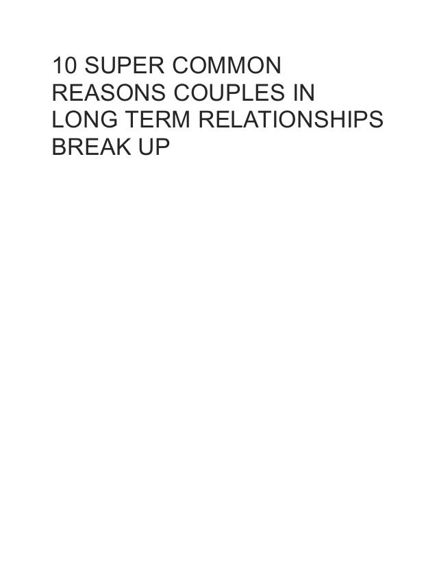 10 SUPER COMMON REASONS COUPLES IN LONG TERM RELATIONSHIPS BREAK UP