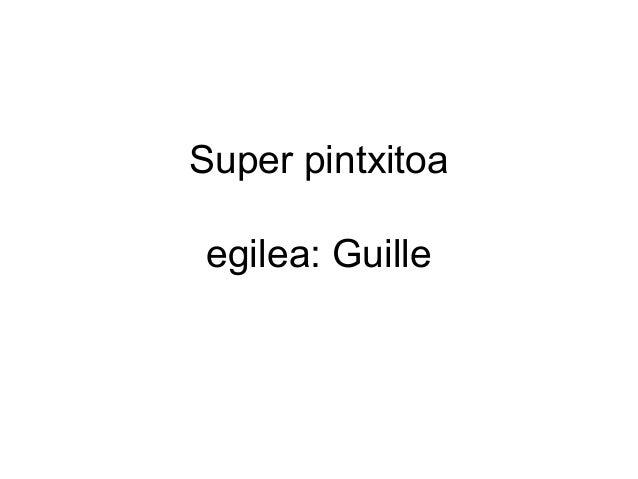 Super pintxitoa egilea: Guille