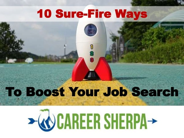 To Boost Your Job Search 10 Sure-Fire Ways