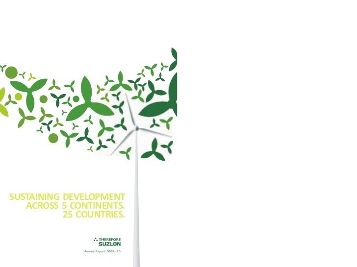 SUSTAINING DEVELOPMENT   ACROSS 5 CONTINENTS.           25 COUNTRIES.               Annual Report 2009 - 10