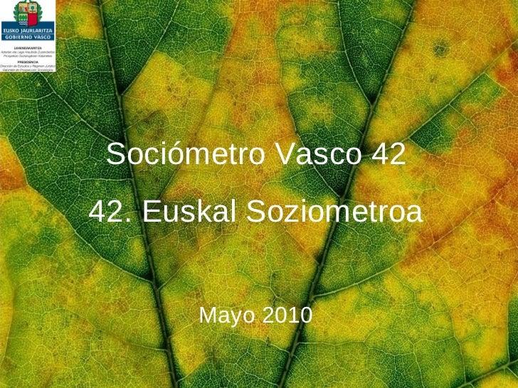 Sociómetro Vasco 42 42. Euskal Soziometroa Mayo 2010