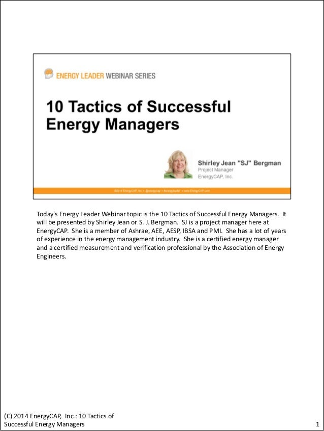 Today's Energy Leader Webinar topic is the 10 Tactics of Successful Energy Managers. It will be presented by Shirley Jean ...