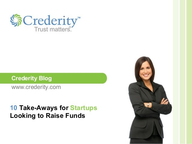 10 Take-Aways for Startups Looking to Raise Funds Crederity Blog www.crederity.com