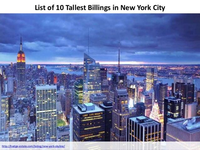 List of 10 Tallest Billings in New York City http://hedge-estate.com/listing/new-york-skyline/