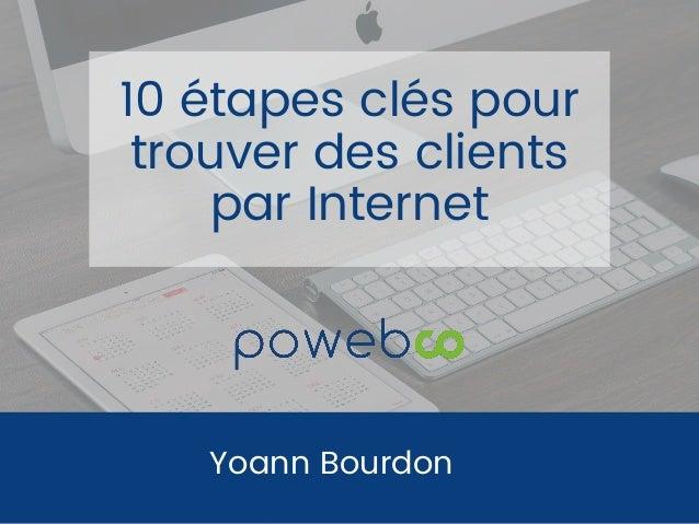 Yoann Bourdon 10 étapes clés pour trouver des clients par Internet