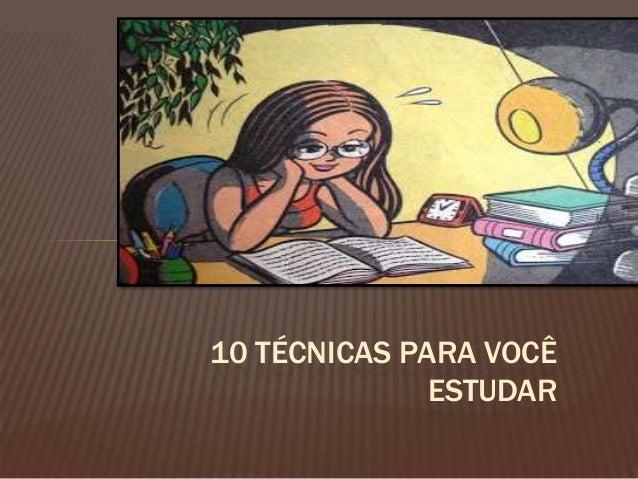SEU FUTURO DEPENDE DE VOCÊ!!!!  10 TÉCNICAS PARA VOCÊ ESTUDAR