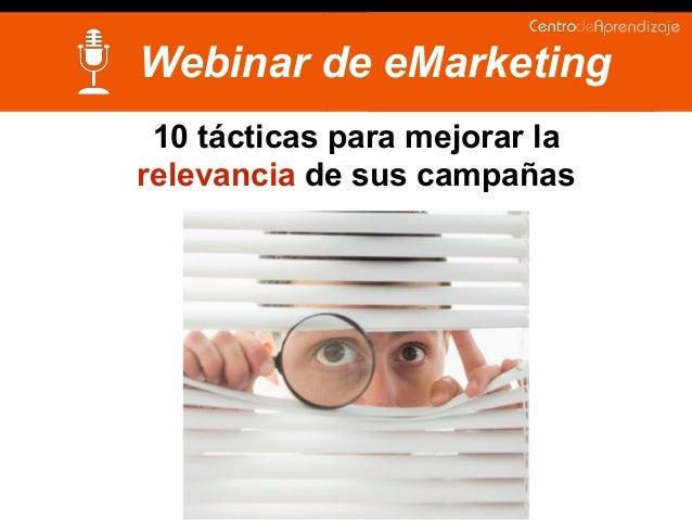 10 tácticas para mejorar la relevancia de sus campañas Webinar de eMarketing