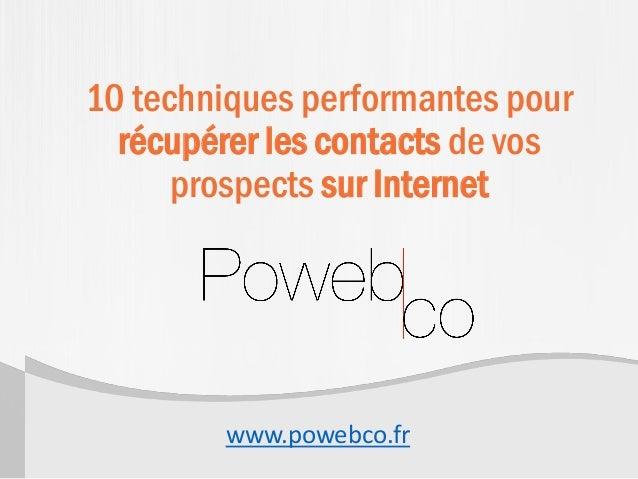 10 techniques performantes pour récupérer les contacts de vos prospects sur Internet www.powebco.fr
