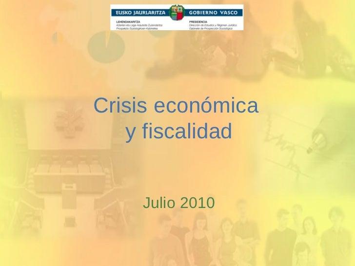 Crisis económica  y fiscalidad Julio 2010