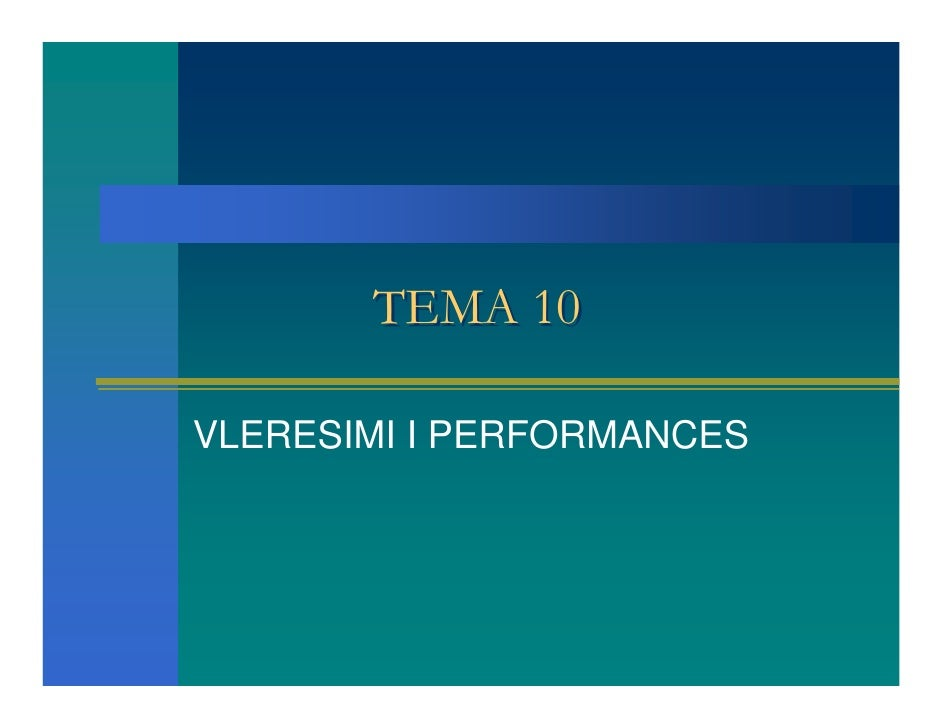 TEMA 10  VLERESIMI I PERFORMANCES