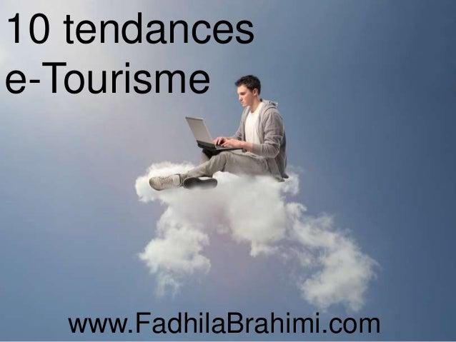 10 tendancese-Tourismewww.FadhilaBrahimi.com