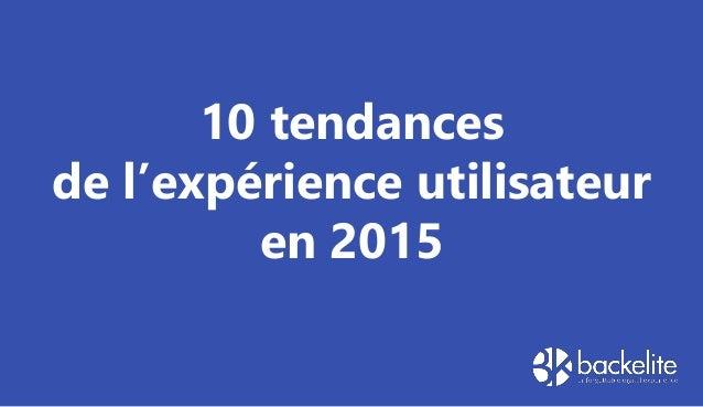 10 tendances de l'expérience utilisateur en 2015