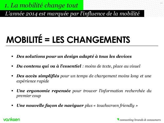 1. La mobilité change tout L'année 2014 est marquée par l'influence de la mobilité  MOBILITÉ = LES CHANGEMENTS  Des solut...