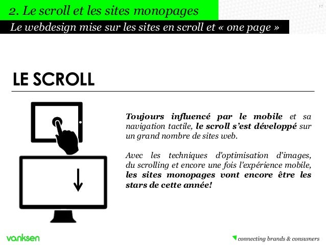 2. Le scroll et les sites monopages Le webdesign mise sur les sites en scroll et « one page »  LE SCROLL Toujours influenc...
