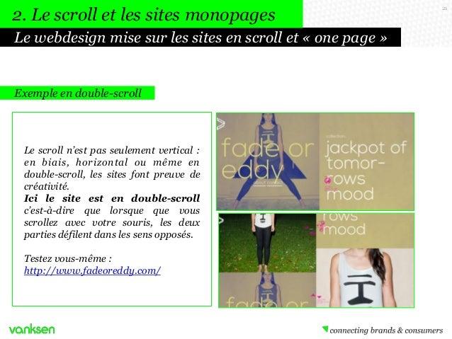 2. Le scroll et les sites monopages Le webdesign mise sur les sites en scroll et « one page »  Exemple en double-scroll  L...