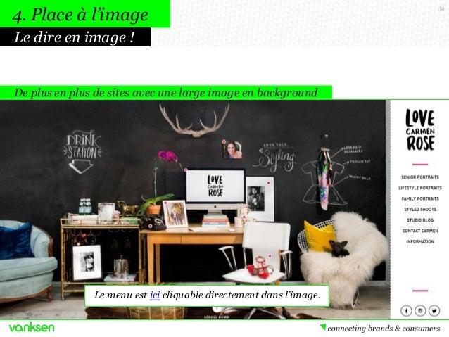 4. Place à l'image Le dire en image !  De plus en plus de sites avec une large image en background  Le menu est ici cliqua...