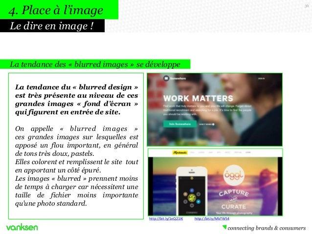 4. Place à l'image  36  Le dire en image !  La tendance des « blurred images » se développe La tendance du « blurred desig...