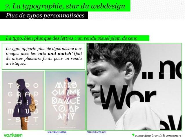 7. La typographie, star du webdesign Plus de typos personnalisées  La typo, bien plus que des lettres : un rendu visuel pl...