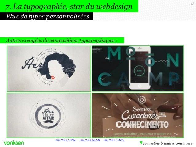 7. La typographie, star du webdesign Plus de typos personnalisées  Autres exemples de compositions typographiques :  http:...